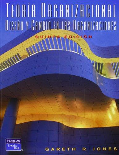 9789702612834: Teoria Organizacional Diseño Y Cambio En Las Organizaciones