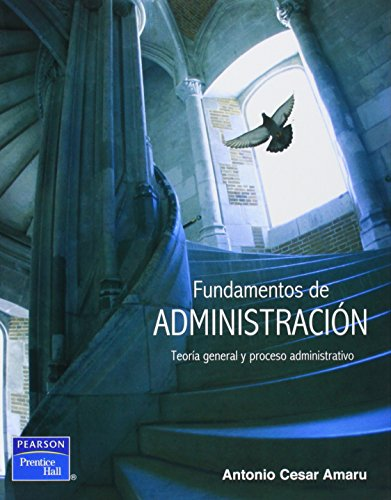 Fundamentos de Administracion Teoria general y su: Antonio Cesar Amaru