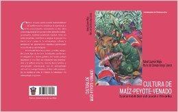 9789702711995: Cultura de Maiz-Peyote-Venado: Sustentabilidad del Pueblo Wixarika (Spanish Edition)
