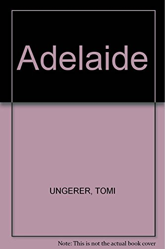 Adelaide (9789702901396) by UNGERER, TOMI