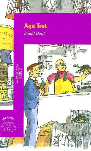 Agu Trot (Spanish Edition) (970290241X) by Dahl, Roald