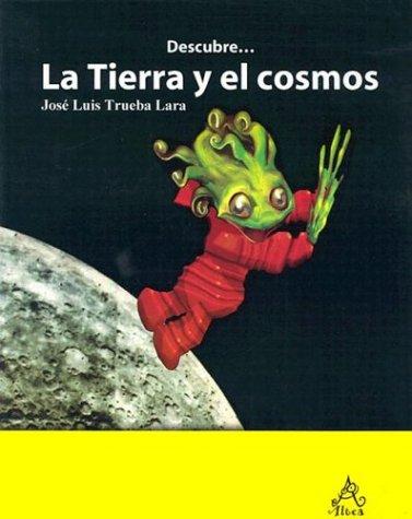 Descubre: La Tierra y el cosmos (Serie: Josà Luis Trueba