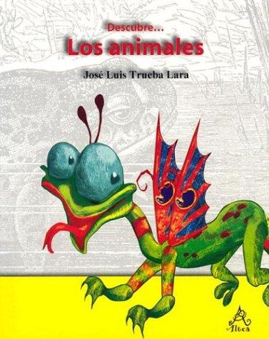 Descubre: Los Animales (Serie Descubre/Discover Series) (Spanish: Lara, Jos? Luis