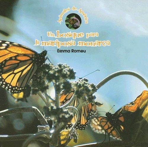 Un Bosque Para La Mariposa Monarca/A Forest: Romeu, Emma; Vigil,