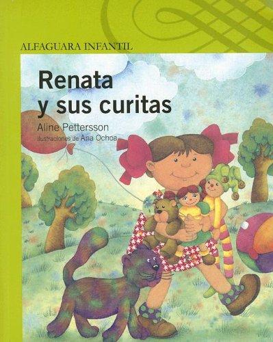 9789702909163: Renata Y Sus Curitas/ Renata And Her Bandages (Alfaguara Infantil) (Spanish Edition)