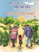 9789702909859: El Vaso De Miel (Alfaguara Infantil) (Spanish Edition)