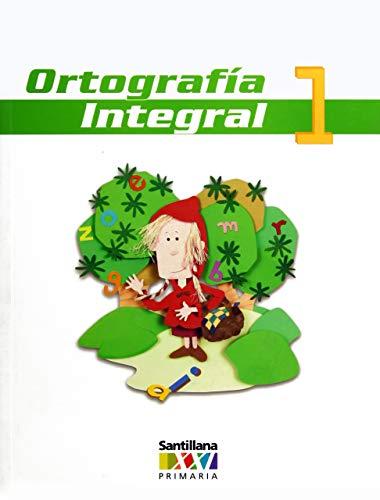 ORTOGRAFIA INTEGRAL 1 XXI: Trejo, Beatriz Iturbe
