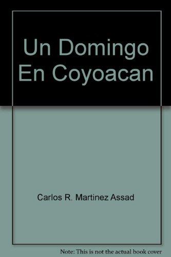 Un Domingo En Coyoacan: Carlos R. Martinez