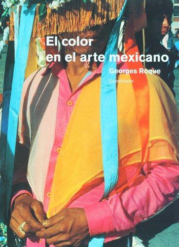 9789703204557: El color en el arte mexicano (Spanish Edition)
