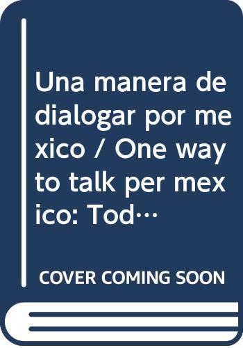 Una manera de dialogar por mexico /: De La Fuente,