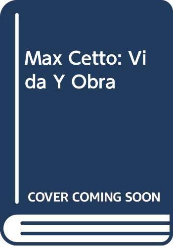 9789703212552: Max Cetto: Vida Y Obra (Spanish Edition)