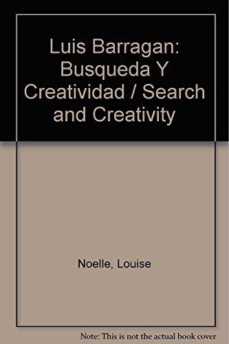 Luis Barragan: Busqueda Y Creatividad / Search and Creativity (Spanish Edition): Noelle, ...