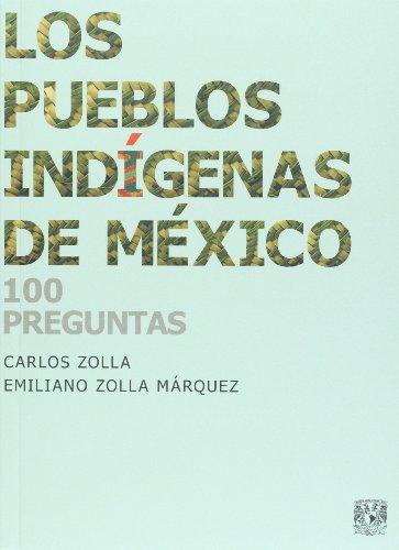 9789703216741: Los pueblos indigenas de Mexico. 100 preguntas (Spanish Edition)