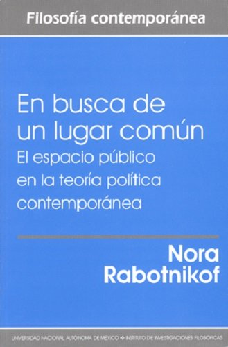 9789703225118: En Busca De Un Lugar Comun/ In Search of a Common Place: El Espacio Publico En La Teoria Politica / The Public Space in the Political Theory (Spanish Edition)