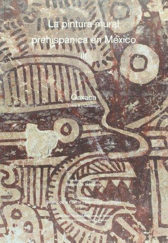 9789703228492: Pintura mural prehispanica en Mexico III. Oaxaca. Tomo II. Catalogo (Spanish Edition)