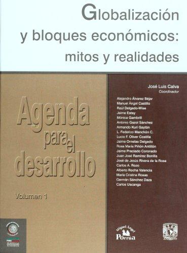 9789703235339: Agenda para el desarrollo vol. 1. Globalizacion y bloques economicos: mitos y realidades (Spanish Edition)