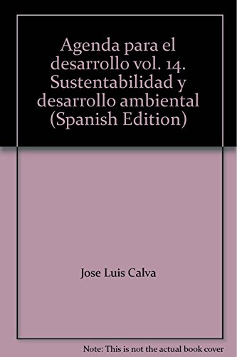 Agenda para el desarrollo vol. 14. Sustentabilidad: Calva, Jose Luis