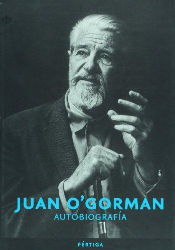 9789703235551: Juan o'ogorman. autobiografia