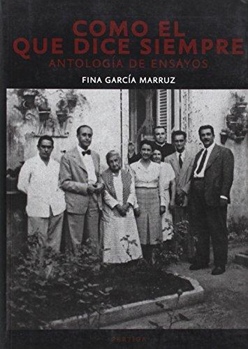 9789703247813: Como el que dice siempre. Antología de ensayos. Prólogo y selección de Adolfo Castañón.