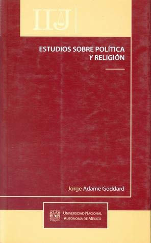 Estudios Sobre Politica y Religion: ADAME GODDARD, JORGE