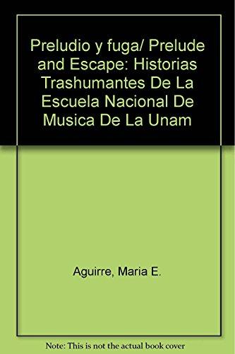 Preludio y fuga/ Prelude and Escape: Historias: Maria E. Aguirre