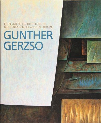 9789703501168: Gunther Gerzso. El riesgo de lo abstracto: el modernismo mexicano (Spanish Edition)