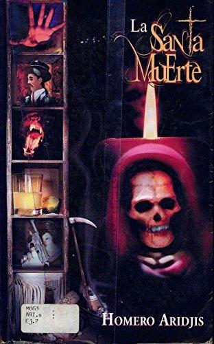 9789703501601: La Santa Muerte: Sexteto del Amor, Las Mujeres, Los Perros y La Muerte (Spanish Edition)