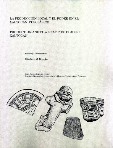 9789703502776: La Producción Local y el Poder en el Xaltocan Posclásico := Production and Power at Postclassic Xaltocan (Arqueologia de México)