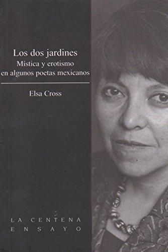 9789703502912: Los dos jardines. Mistica y erotismo en algunos poetas mexicanos. (Spanish Edition)