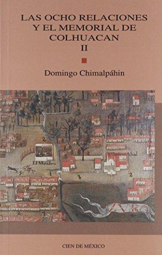 9789703503858: Las ocho relaciones y el memorial de Colhuacan. II (Spanish Edition)