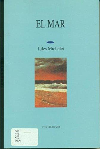 El mar (Spanish Edition): Michelet, Jules