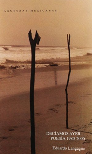 9789703504114: DECIAMOS AYER... POESIA 1980-2000