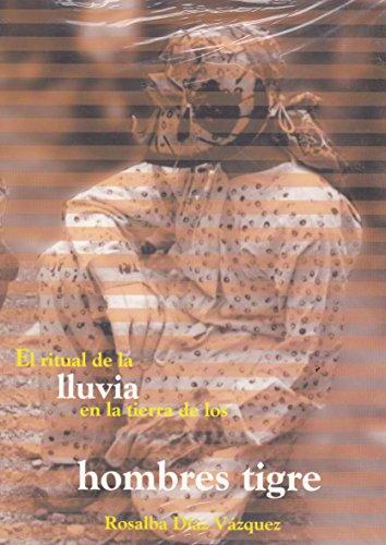 9789703504848: Ritual De La Lluvia En La Tierra De Los Hombres Tigre, El (Spanish Edition)