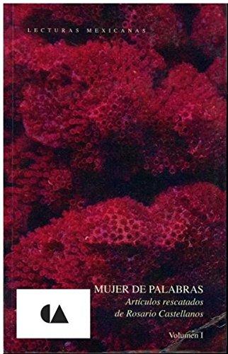 9789703505340: Mujer de palabras. Articulos rescatados de Rosario Castellanos Volumen I (Spanish Edition)
