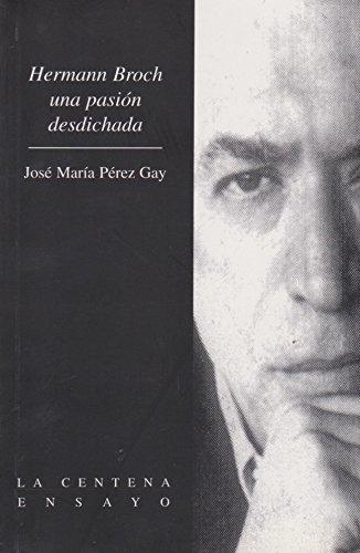 Hermann broch una pasion desdichada (Spanish Edition): Perez Gay, Jose