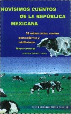 9789703506866: Novisimos Cuentos de La Republica Mexicana: Treinta y DOS Relatos Cortos, Cuentos Postmodernos y Minificciones (Spanish Edition)