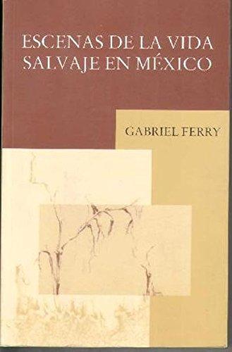 9789703507894: Escenas De La Vida Salvaje En Mexico (Spanish Edition)