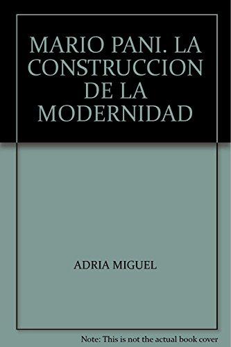 MARIO PANI. LA CONSTRUCCION DE LA MODERNIDAD