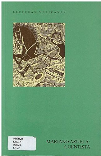 Mariano Azuela: Cuentista (Spanish Edition): Azuela, Mariano