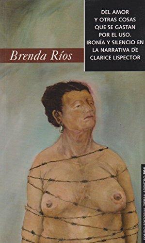 9789703509324: Del amor y otras cosas que se gastan por el uso. Ironia y silencio en la narrati (Spanish Edition)