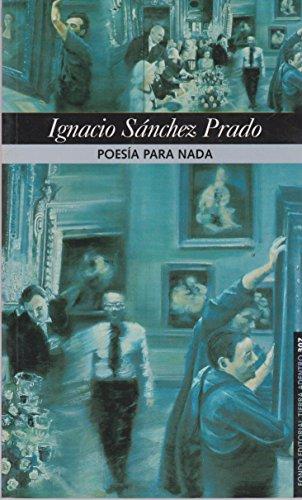 POESÍA PARA NADA (Spanish Edition): Prado, Ignacio Sánchez