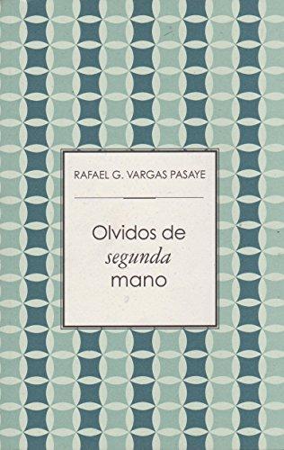 Olvidos de segunda mano (Practica Mortal) (Spanish: Vargas Pasaye, Rafael