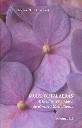 9789703512447: Mujer De Palabras. Articulos Rescatados De Rosario Castellanos Vol. Iii (Spanish Edition)