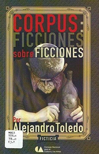 Corpus: ficciones sobre ficciones (Spanish Edition): Alejandro Toledo