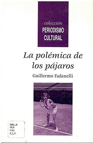 La Polemica de Los Pajaros (Periodismo Cultural): Guillermo J. Fadanelli
