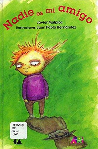 Nadie Es Mi Amigo (Spanish Edition): Malpica, Javier; Hernandez,