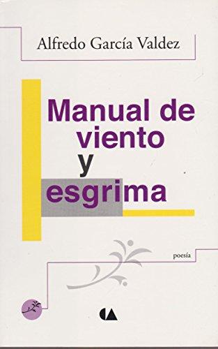 Manual de viento y esgrima (Spanish Edition): Garcia Valdez, Alfredo