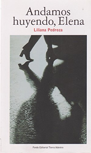 Andamos huyendo,Elena (Spanish Edition): Liliana Pedroza