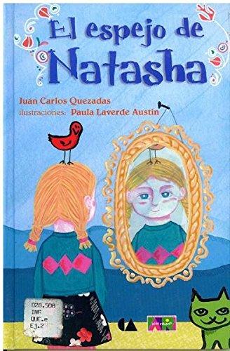 El espejo de Natasha (Spanish Edition): Juan Carlos Quezadas