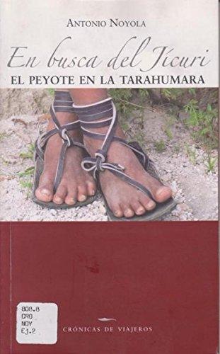 9789703515370: En busca del jicuri. El peyote en la tarahumara (Spanish Edition)